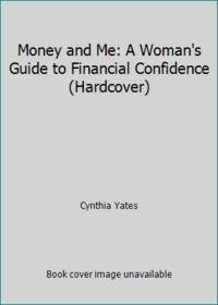 Money and Me: A Woman's Guide to Financial Confidence (Hardcover)