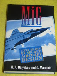 MiG, Fifty Years of Secret Aircraft Design