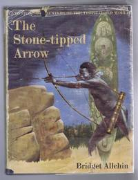 The Stone-tipped Arrow. Late Stone-Age Hunters of the Tropical Old World by Bridget Allchin - First Edition - 1966 - from Bailgate Books Ltd and Biblio.co.uk