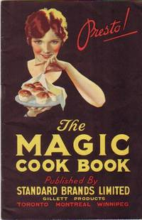 The Magic Cook Book:  Presto! - with the Secrets of Light Tender Biscuits)