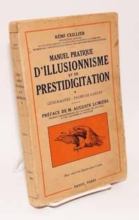 Manuel Pratique d'Illusionnisme et de Prestidigitation. [vol] I, Generalities - Tours de Cartes. Avec cent trois figures