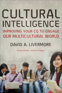 Cultural Intelligence: Improving Your CQ to Engage Our Multicultural World (Youth, Family, and...