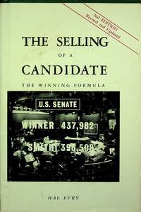 THE SELLING OF A CANDIDATE: THE WINNING FORMULA (SECOND EDITION, REVISED AND UPDATED)