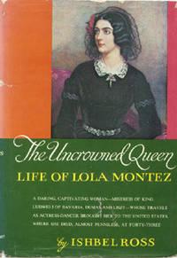 The Uncrowned Queen: Life of Lola Montez