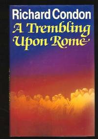 Trembling Upon Rome by  Richard Condon - Hardcover - from World of Books Ltd (SKU: GOR002245409)