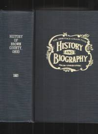 image of The History of Brown County, Ohio, Containing a History of the County; its  Townships, Towns, Churches, Schools, Etc.