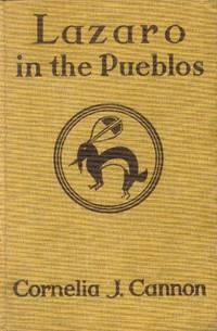 image of Lazaro in the Pueblos; the Story of Antonio De Espejo's Expedition Into New Mexico