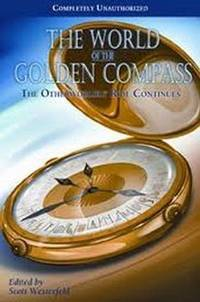 World of the Golden Compass: The Otherworldly Ride Continues [Paperback]
