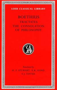 Theological Tractates / The Consolation of Philosophy (Loeb Classical Library): 74 by Boethius