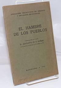 image of El Hambre de los Pueblos: Conferencia dada por el doctor D. Augusto Pi y Suner en la Academia de Medicina en 29 de Enero de 1922
