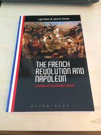 image of The French Revolution and Napoleon: Crucible of the Modern World