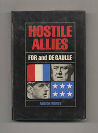 Hostile Allies: FDR and Charles De Gaulle  - 1st Edition/1st Printing