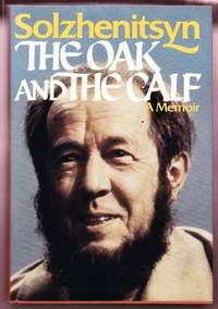 THE OAK AND THE CALF. A MEMOIR. SKETCHES OF A LITERARY LIFE IN THE SOVIET UNION