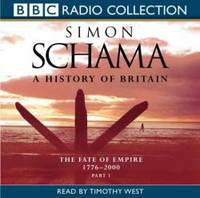image of A History of Britain Fate of Empire 1776 - 2000 (BBC Radio Collection) (Vol 3)