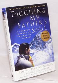 image of Touching my Father's Soul; a Sherpa's journey to the top of Everest. Foreword by his holiness the Dalai Lama; introduction by Jon Krakauer
