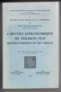 L'Oeuvre Astronomique De Themon Juif:  Maitre Parisien Du XIV Siecle