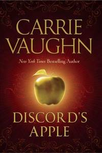 Discord's Apple by Carrie Vaughn - Hardcover - 2010 - from ThriftBooks (SKU: G0765325543I2N10)