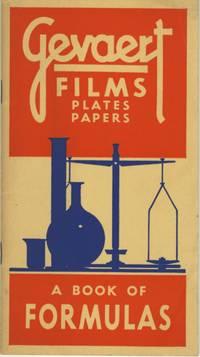 GEVAERT FILMS, PLATES, PAPERS: A BOOK OF FORMULAS