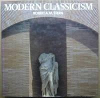 Modern Classicism by  Robert A.M.; Raymond W. Gastil Stern - First Edition - 1988 - from Ultramarine Books (SKU: 002153)