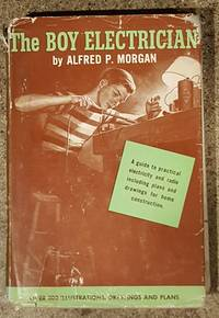 The Boy Electrician by Alfred P. Morgan - 1957