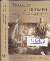 "Tragedy & Triumph:  Ruby & Thomas B. McQuesten -(SIGNED)- (re:  Whitehern, Hamilton, ON)  -author of ""The Life Writings of Mary Baker McQuesten:  Victorian Matriarch"""