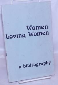 image of Women Loving Women: a select and annotated bibliography of women loving women in literature