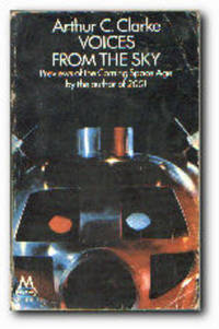 Voices from the Sky by  Arthur C Clarke - Paperback - Reprint; First Printing - 1969 - from Books in Bulgaria and Biblio.co.uk