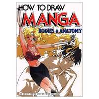 How To Draw Manga Volume 25: Bodies & Anatomy: Bodies and Anatomy v. 25 (How to Draw Manga...