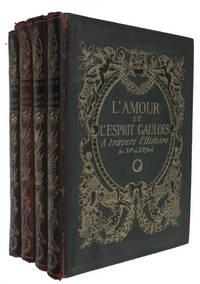 L'Amour et l'esprit gaulois à travers l'histoire, du XVe au XXe siècle. Préface de Edmond Haraucourt.