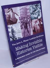 image of Making Invisible Histories Visible: the June L. Mazer Lesbian Archives; a resource guide to the collections