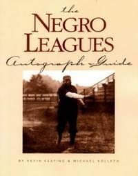 The Negro League: Autograph Guide