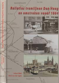 Railatlas tramlijnen Den Haag en omstreken vanaf 1864