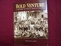 Bold Venture. Inscribed by the author. A History of Walla Walla College.