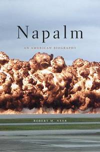 Napalm : An American Biography