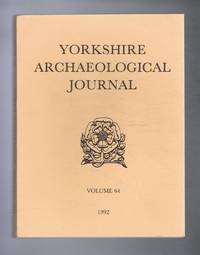 The Yorkshire Archaeological Journal, Volume 64 1992, a Review of History and Archaeology in the County, published Under the Direction of the Council of the Yorkshire Archaeological Society
