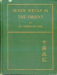 image of Seven Weeks in the Orient: By An American Girl