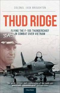 image of Thud Ridge: F-105 Thunderchief Missions Over Vietnam