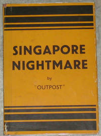 image of Singapore Nightmare. A Story of the Evacuation and an Escape to Australia