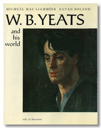 W. B. YEATS AND HIS WORLD