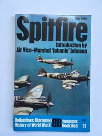 image of Spitfire (Ballantine's Illustrated History of World War II, Weapons Book, No6)