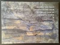 Beyond the Text: Artists' Books from the Collection of Robert J. Ruben