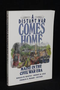 image of A Distant War Comes Home; Maine in the Civil War Era