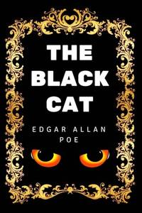 The Black Cat: By Edgar Allan Poe   Illustrated