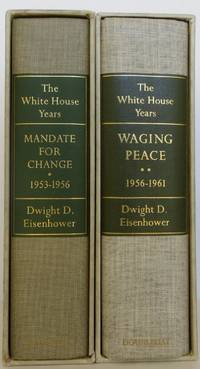 The White House Years  Mandate for Change (1953- 1956) and Waging Peace (1956-1961)
