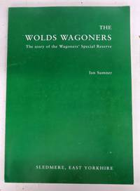 The Wolds Wagoners: The story of the Wagoners' Special Reserve