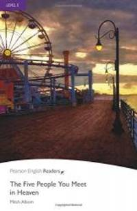 image of The Five People You Meet in Heaven: Level 5 (Pearson English Graded Readers)
