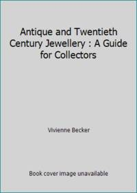 image of Antique and Twentieth Century Jewellery : A Guide for Collectors