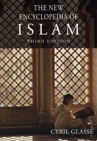 The New Encyclopedia of Islam by Cyril Glass? - Hardcover - 2008 - from ThriftBooks (SKU: G0742562964I3N00)