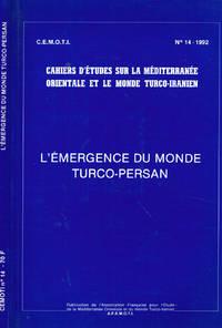 C.E.M.O.T.I.  CAHIERS D'ETUDES SUR LA MEDITERRANEE ORIENTALE ET LE MONDE TURCO IRANIEN n.14