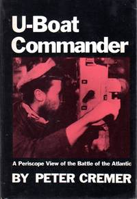 U-Boat Commander: A Periscope View of the Battle of the Atlantic (English and German Edition)